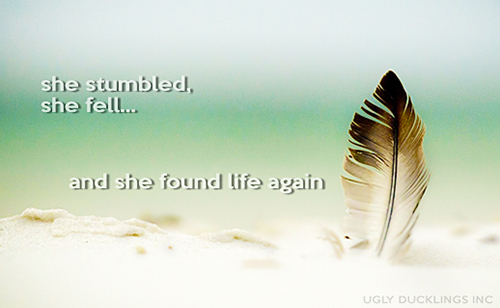 she found life again - Ugly Duckling Story