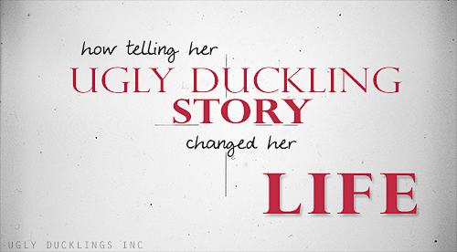 Telling her Ugly Duckling Story changed her life